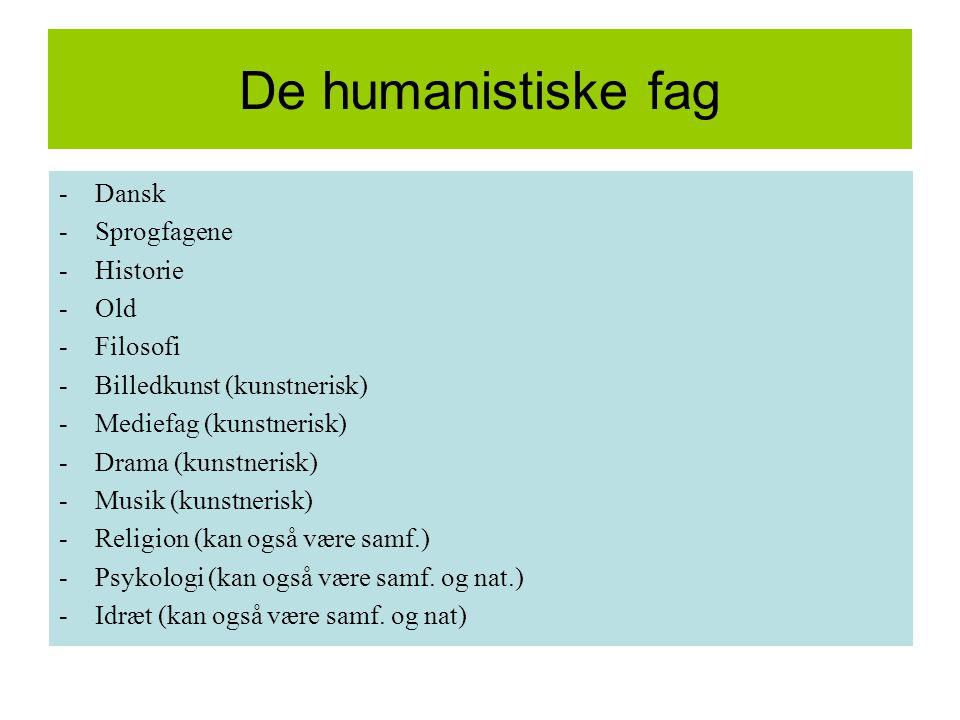 De humanistiske fag Dansk Sprogfagene Historie Old Filosofi