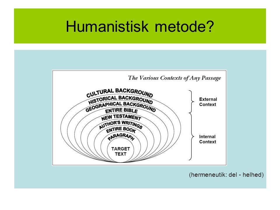 Humanistisk metode (hermeneutik: del - helhed)