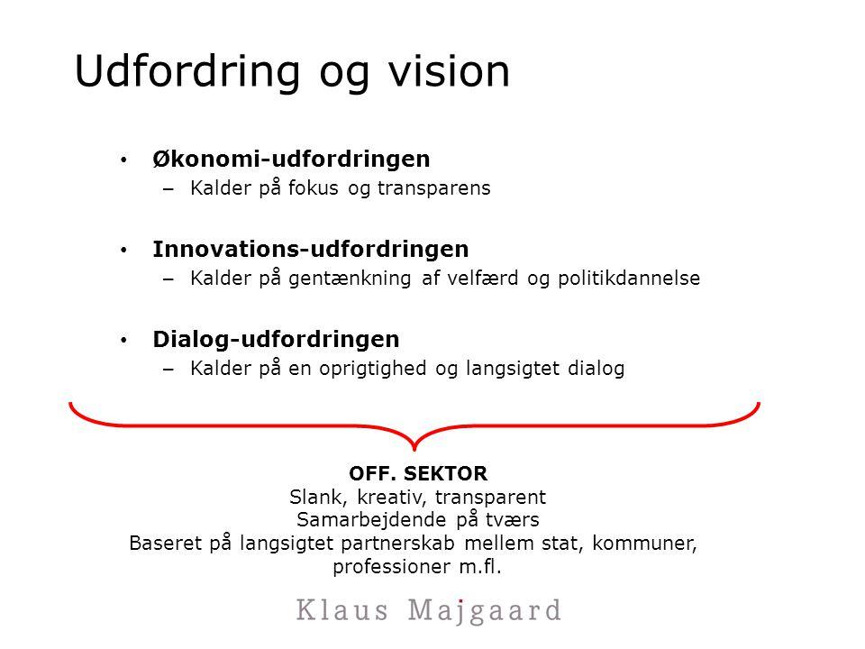 Udfordring og vision Økonomi-udfordringen Innovations-udfordringen