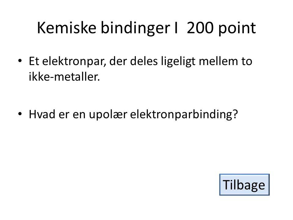 Kemiske bindinger I 200 point