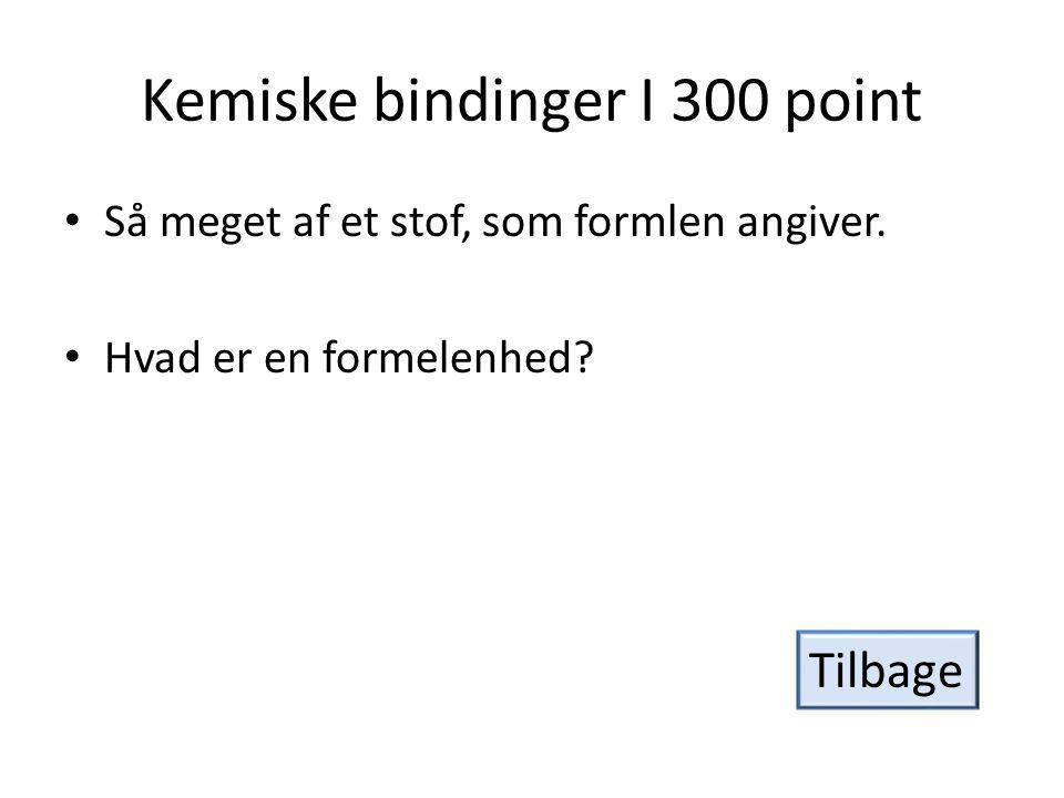 Kemiske bindinger I 300 point