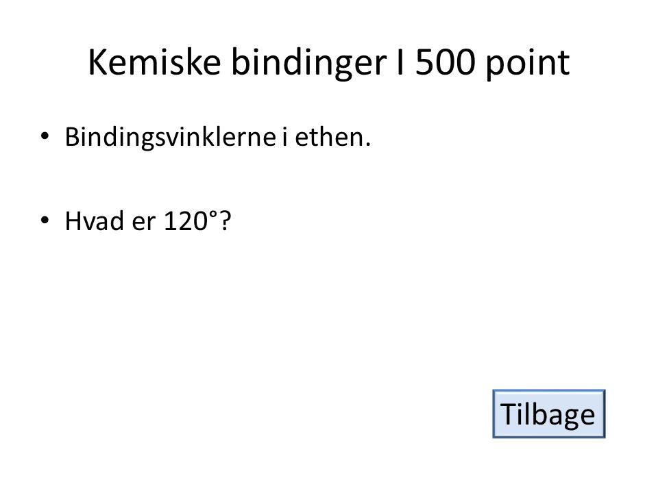 Kemiske bindinger I 500 point