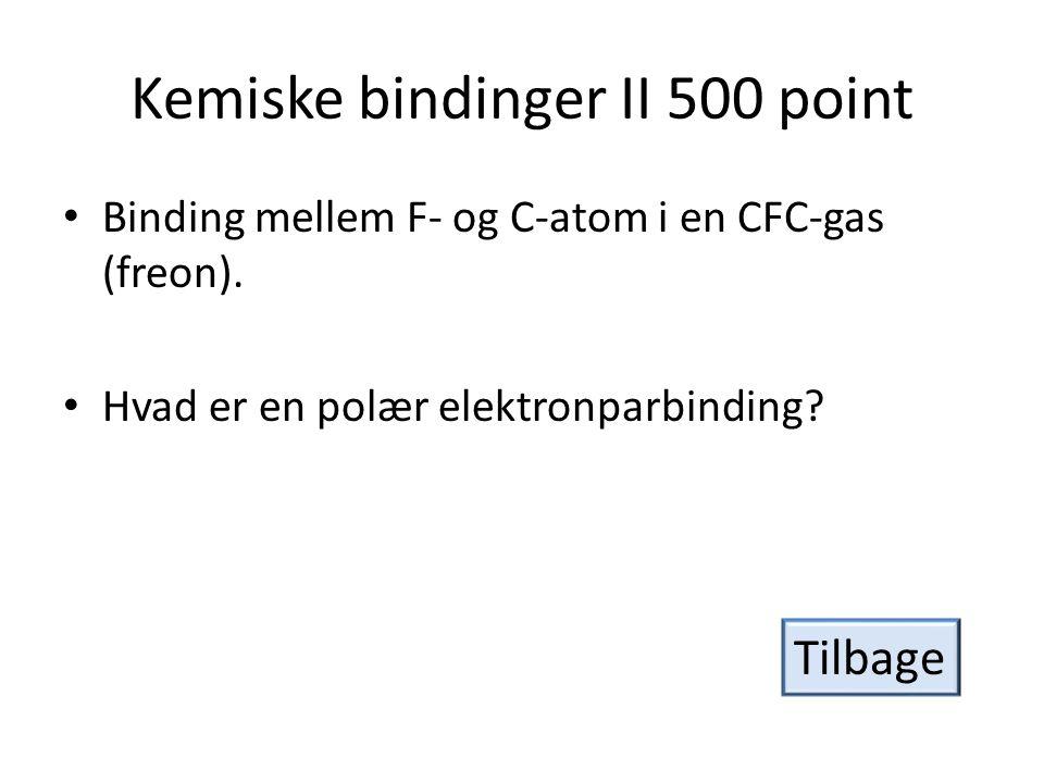 Kemiske bindinger II 500 point