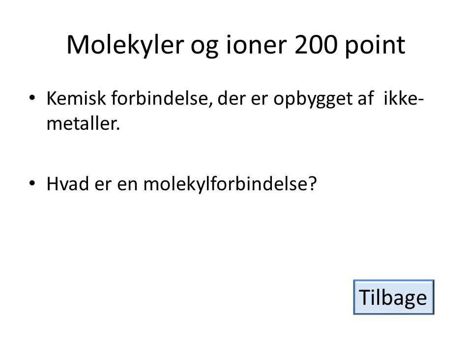 Molekyler og ioner 200 point