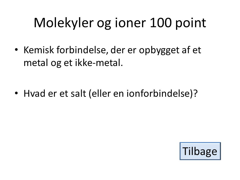 Molekyler og ioner 100 point