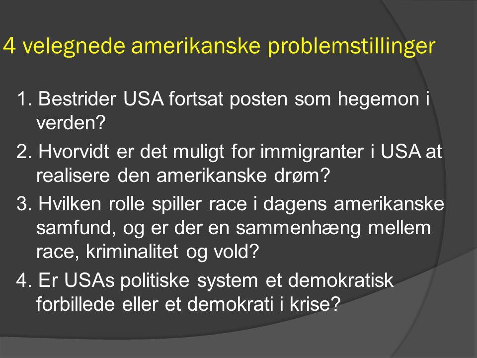 4 velegnede amerikanske problemstillinger