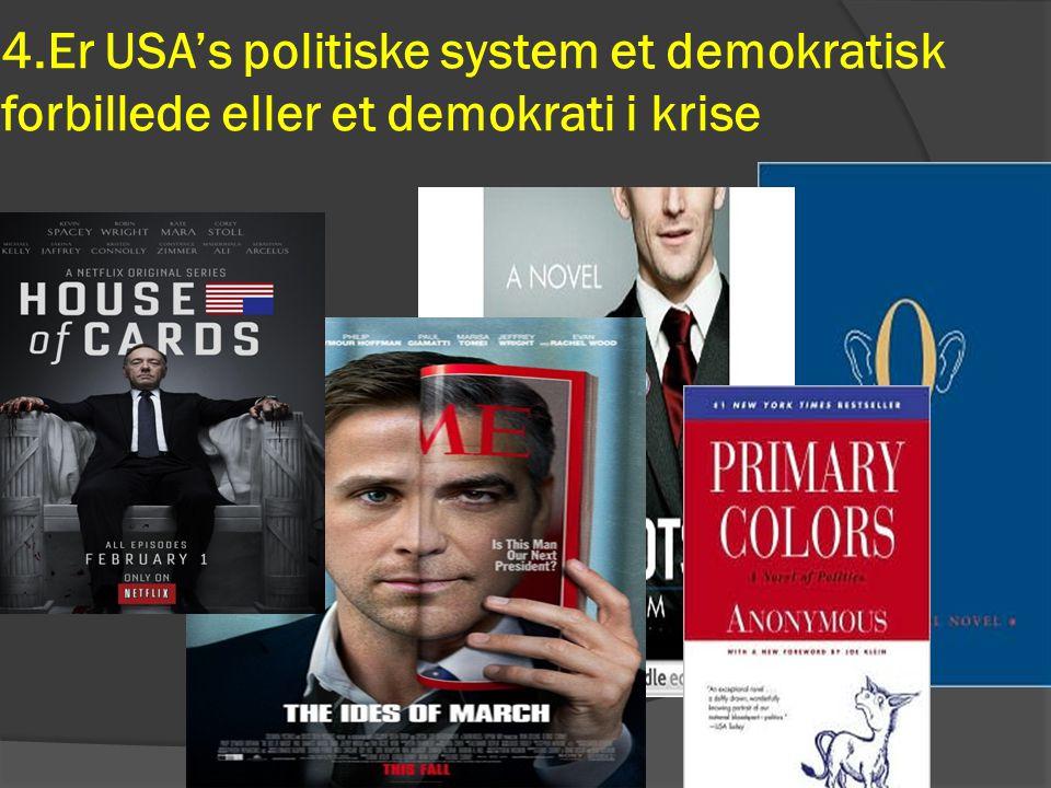 4.Er USA's politiske system et demokratisk forbillede eller et demokrati i krise
