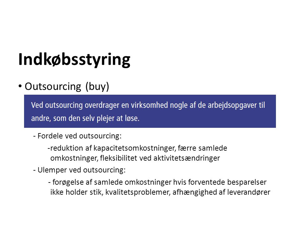 Indkøbsstyring Outsourcing (buy) - Fordele ved outsourcing: