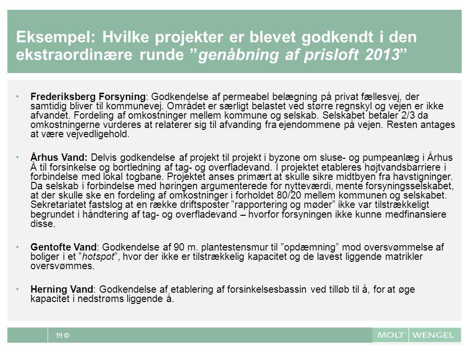 Eksempel: Hvilke projekter er blevet godkendt i den ekstraordinære runde genåbning af prisloft 2013