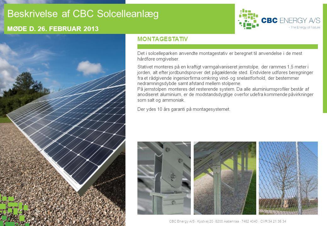 montagestativ Det i solcelleparken anvendte montagestativ er beregnet til anvendelse i de mest hårdføre omgivelser.