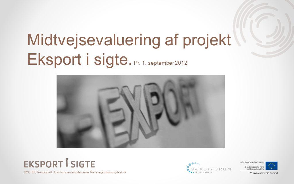 Midtvejsevaluering af projekt Eksport i sigte. Pr. 1. september 2012.