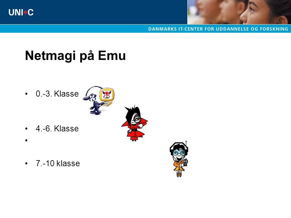 Netmagi på Emu 0.-3. Klasse 4.-6. Klasse 7.-10 klasse