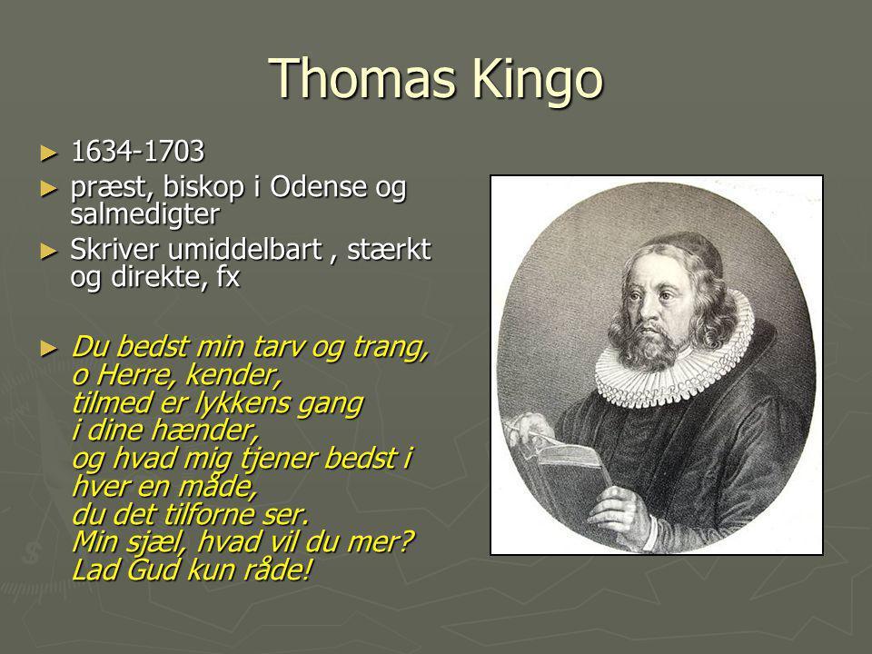 Thomas Kingo 1634-1703 præst, biskop i Odense og salmedigter