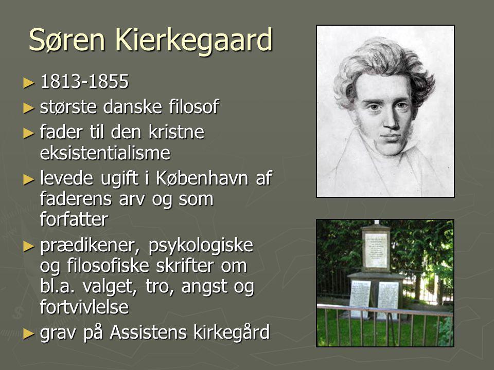Søren Kierkegaard 1813-1855 største danske filosof