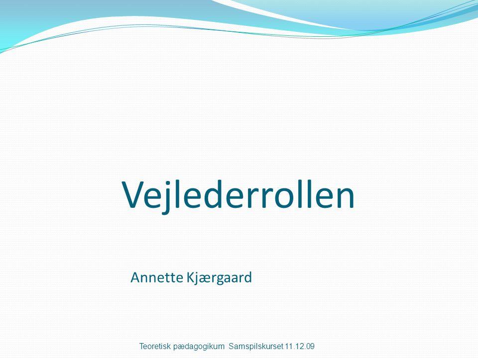 Vejlederrollen Annette Kjærgaard