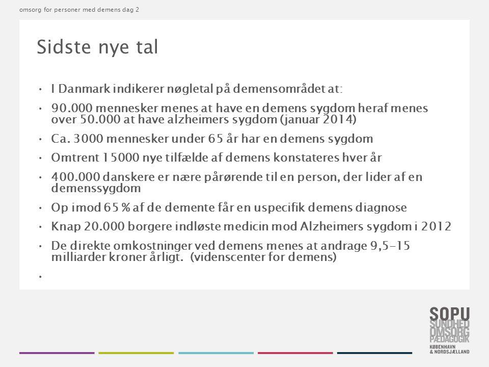 Sidste nye tal I Danmark indikerer nøgletal på demensområdet at: