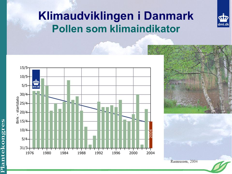 Klimaudviklingen i Danmark Pollen som klimaindikator