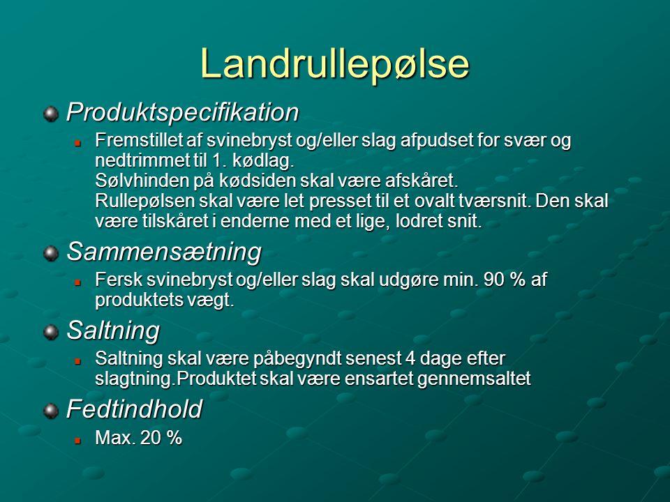 Landrullepølse Produktspecifikation Sammensætning Saltning Fedtindhold