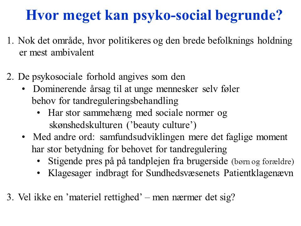 Hvor meget kan psyko-social begrunde