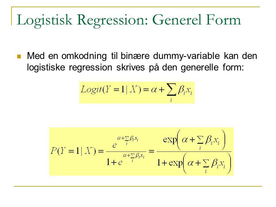 Logistisk Regression: Generel Form