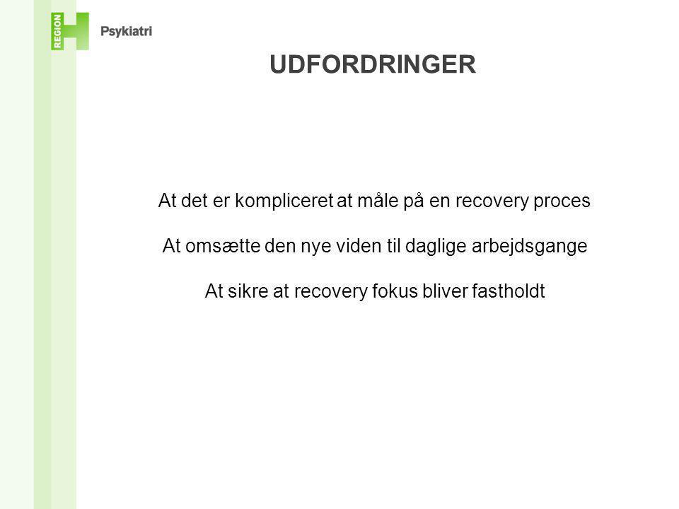 UDFORDRINGER At det er kompliceret at måle på en recovery proces