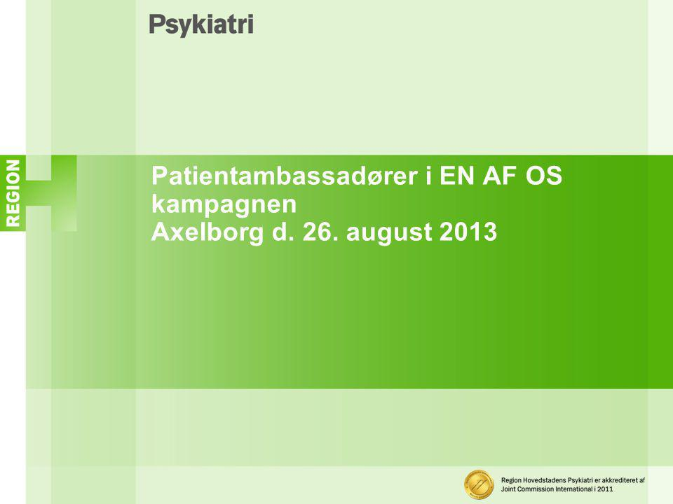 Patientambassadører i EN AF OS kampagnen Axelborg d. 26. august 2013
