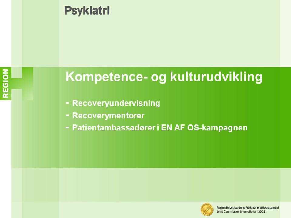 Kompetence- og kulturudvikling - Recoveryundervisning - Recoverymentorer - Patientambassadører i EN AF OS-kampagnen