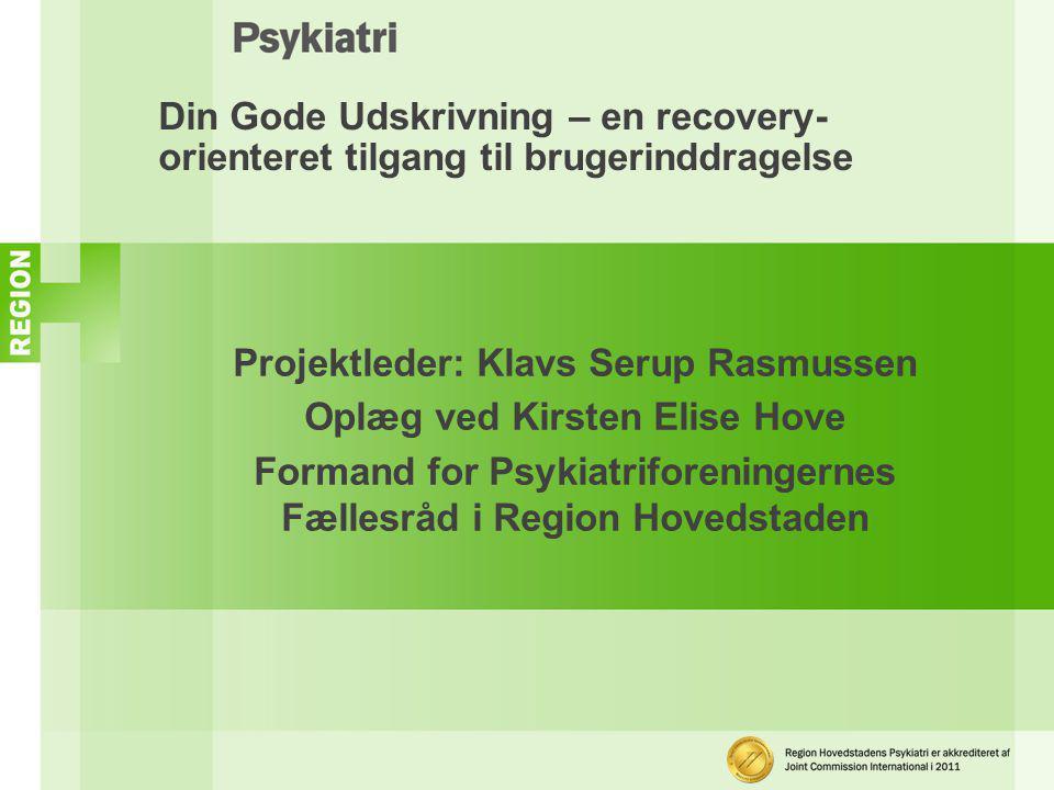 Projektleder: Klavs Serup Rasmussen Oplæg ved Kirsten Elise Hove