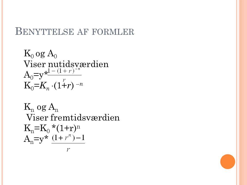 Benyttelse af formler K0 og A0 Viser nutidsværdien A0=y*