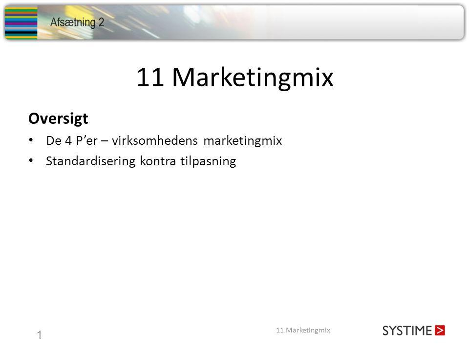 11 Marketingmix Oversigt De 4 P'er – virksomhedens marketingmix
