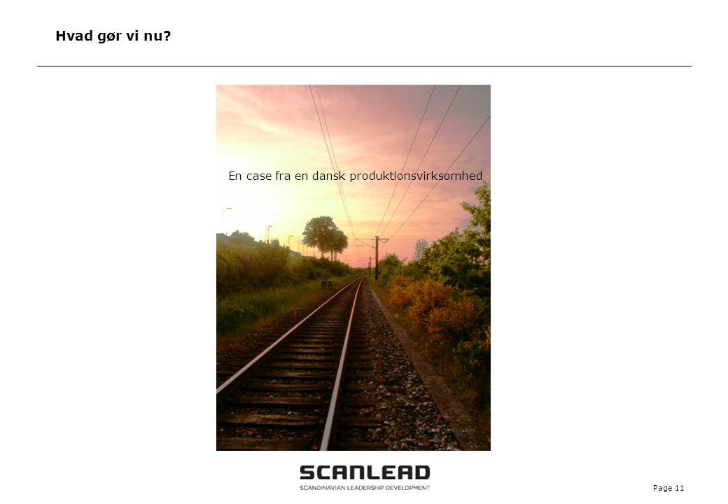 Hvad gør vi nu En case fra en dansk produktionsvirksomhed