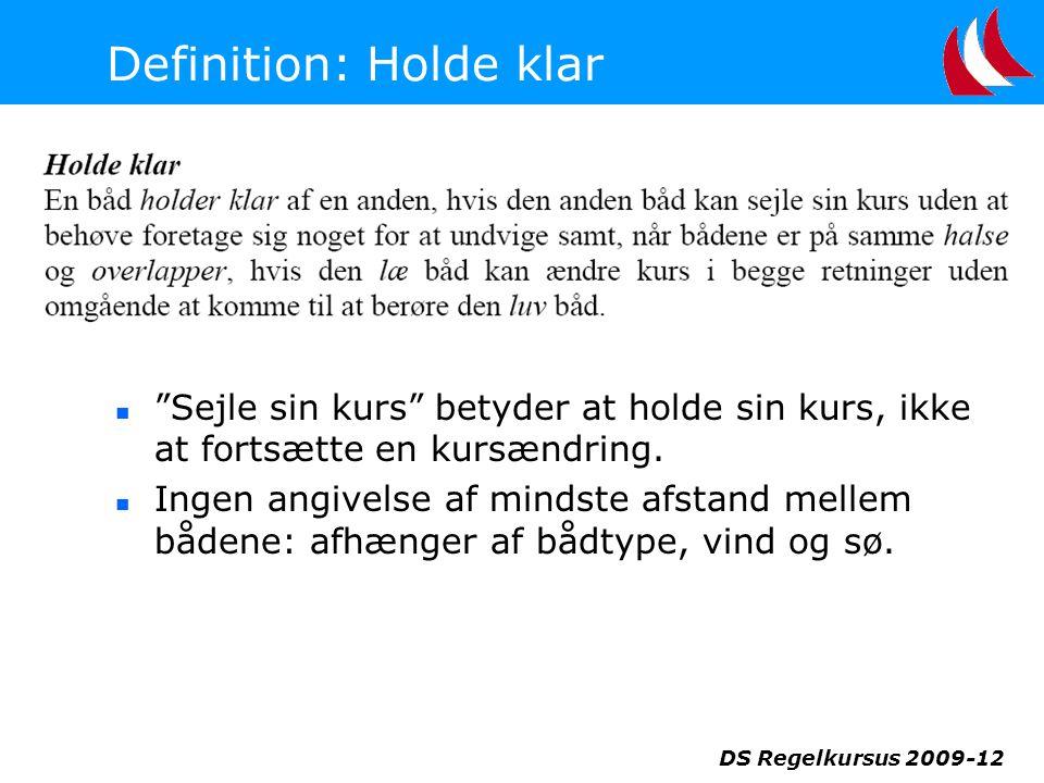 Definition: Holde klar