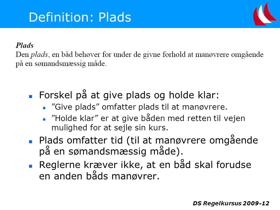 Definition: Plads Forskel på at give plads og holde klar: