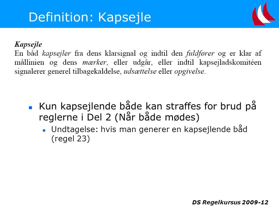 Definition: Kapsejle Kun kapsejlende både kan straffes for brud på reglerne i Del 2 (Når både mødes)