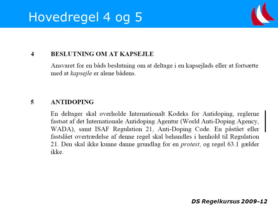 Hovedregel 4 og 5 DS Regelkursus 2009-12