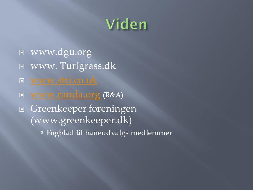 Viden www.dgu.org www. Turfgrass.dk www.stri.co.uk www.randa.org (R&A)