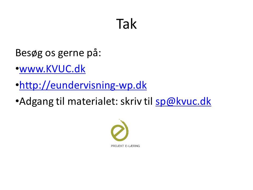 Tak Besøg os gerne på: www.KVUC.dk http://eundervisning-wp.dk