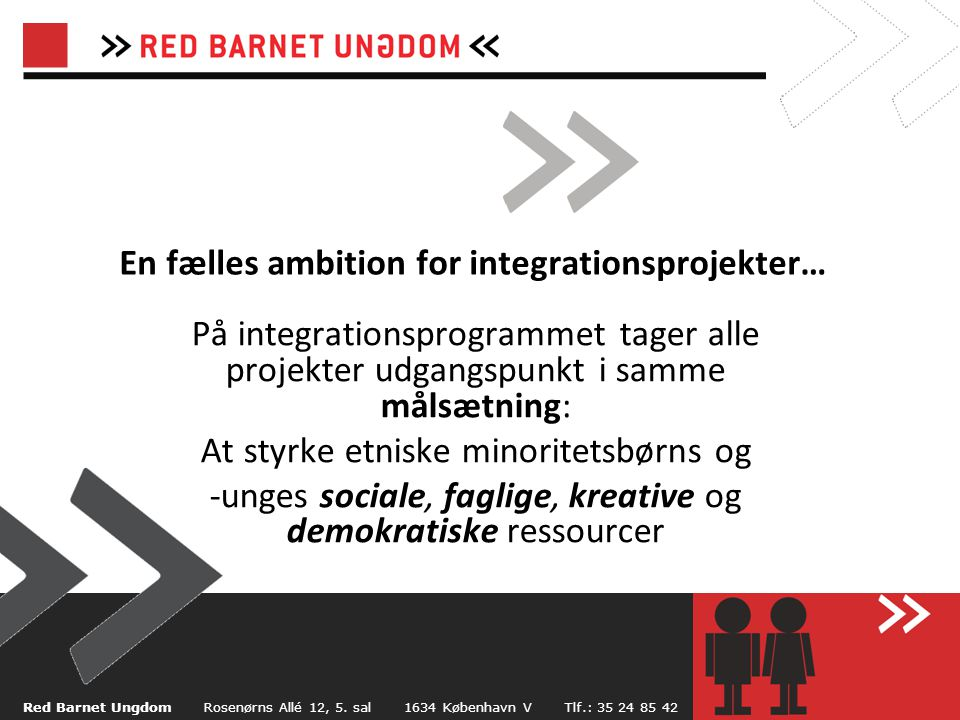 En fælles ambition for integrationsprojekter…