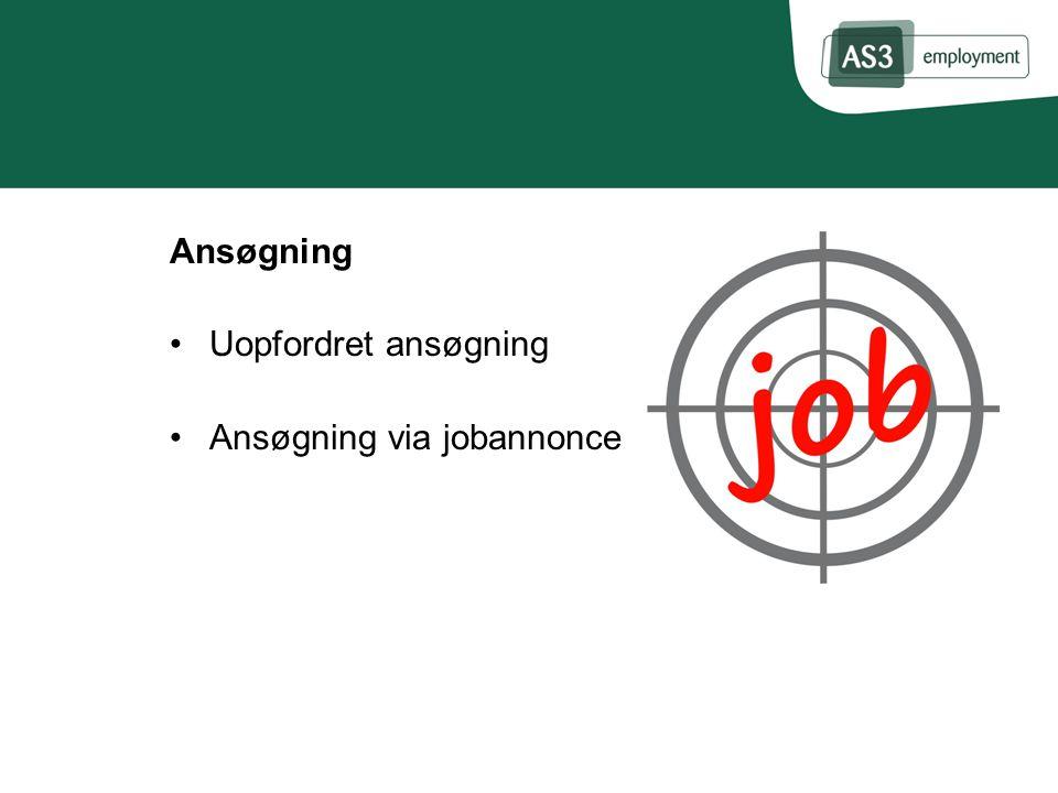 Ansøgning Uopfordret ansøgning Ansøgning via jobannonce
