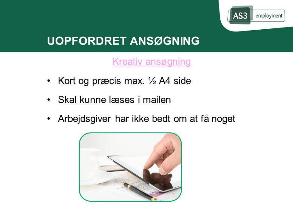 UOPFORDRET ANSØGNING Kreativ ansøgning Kort og præcis max. ½ A4 side