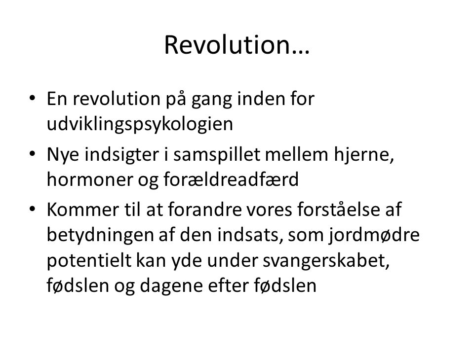 Revolution… En revolution på gang inden for udviklingspsykologien