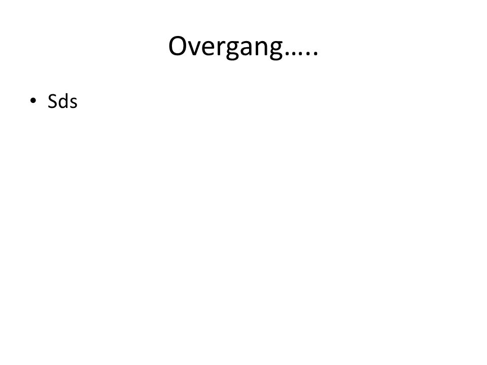 Overgang….. Sds