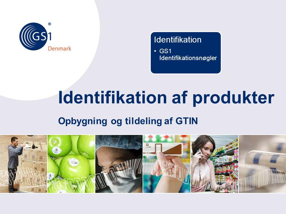 Identifikation af produkter Opbygning og tildeling af GTIN