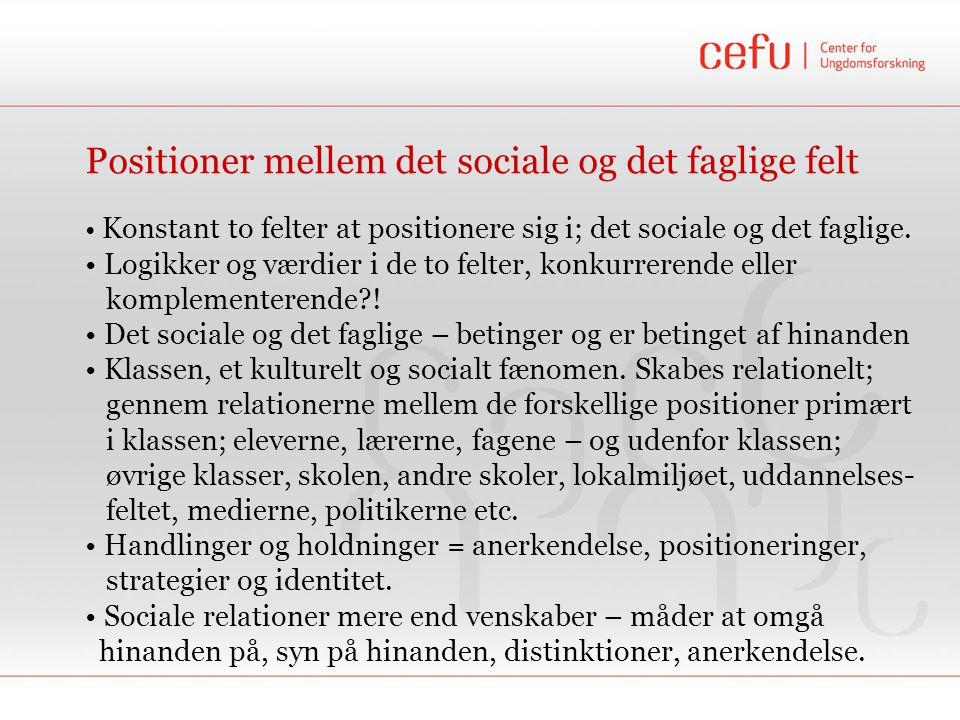 Positioner mellem det sociale og det faglige felt