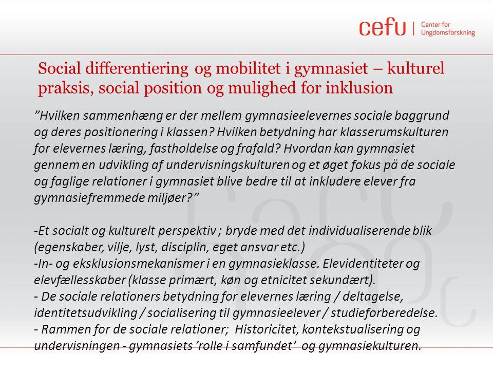 Social differentiering og mobilitet i gymnasiet – kulturel praksis, social position og mulighed for inklusion