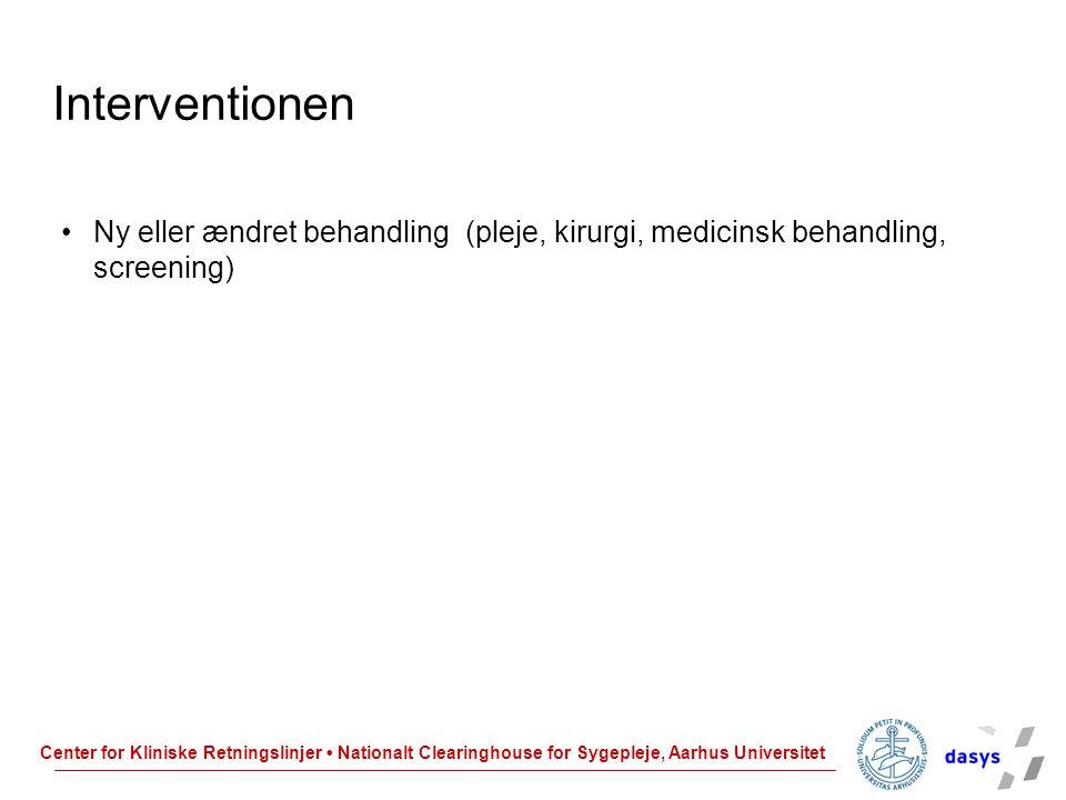 Interventionen Ny eller ændret behandling (pleje, kirurgi, medicinsk behandling, screening) 12