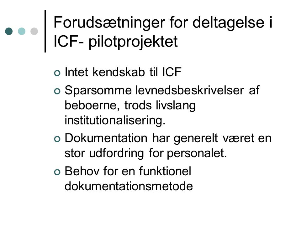 Forudsætninger for deltagelse i ICF- pilotprojektet