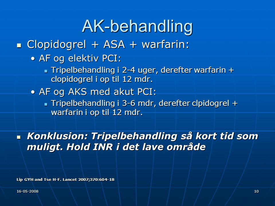AK-behandling Clopidogrel + ASA + warfarin: AF og elektiv PCI: