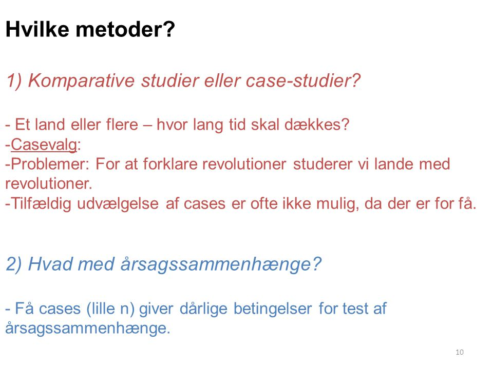 Hvilke metoder 1) Komparative studier eller case-studier