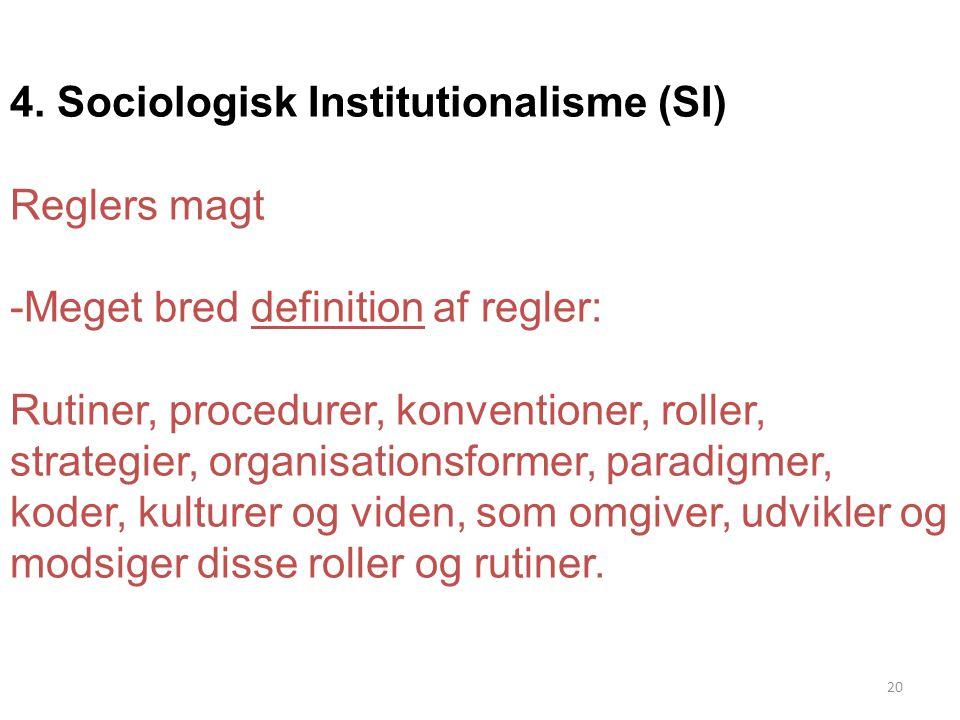 4. Sociologisk Institutionalisme (SI)